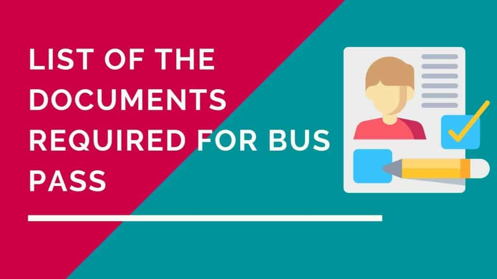Documents Required for Bus pass