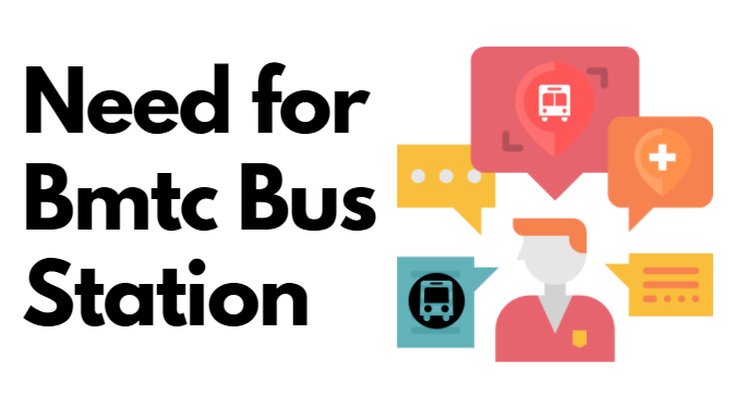 need for Bmtc Bus Station